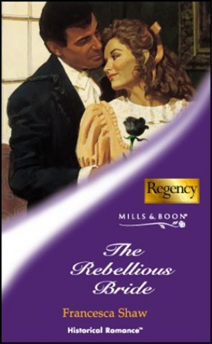 The Rebellious Bride By Francesca Shaw
