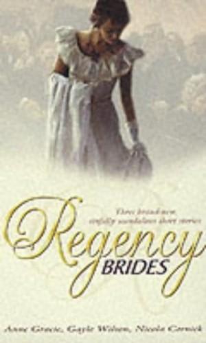 Regency Brides By Anne Gracie