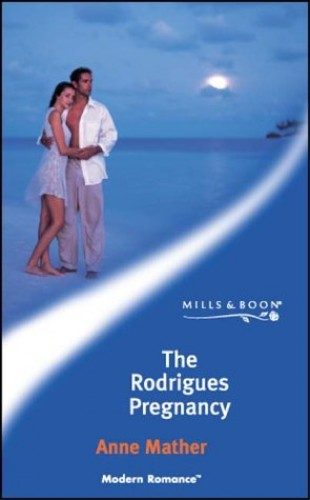 The Rodrigues Pregnancy By Anne Mather