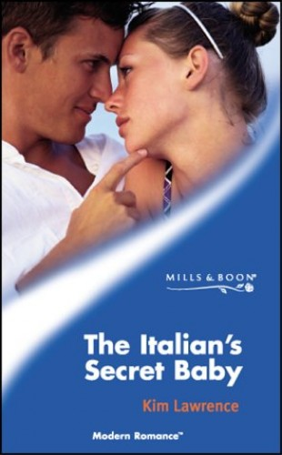 The Italian's Secret Baby (Modern Romance) By Kim Lawrence