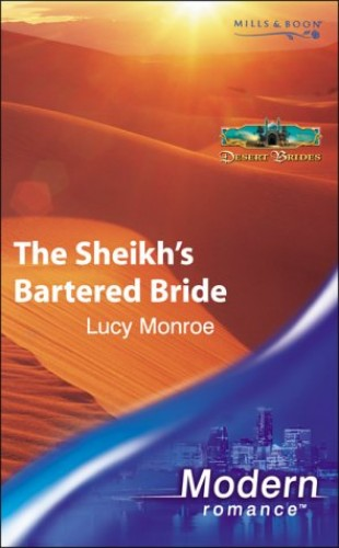 The Sheikh's Bartered Bride By Lucy Monroe