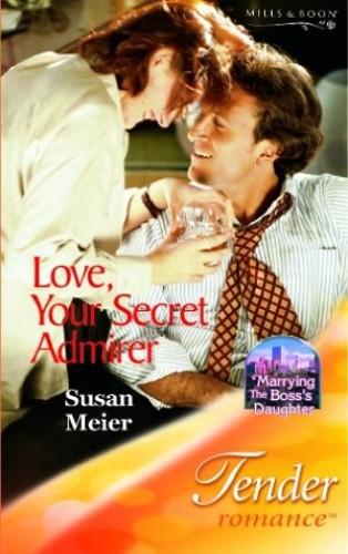 Love, Your Secret Admirer By Susan Meier