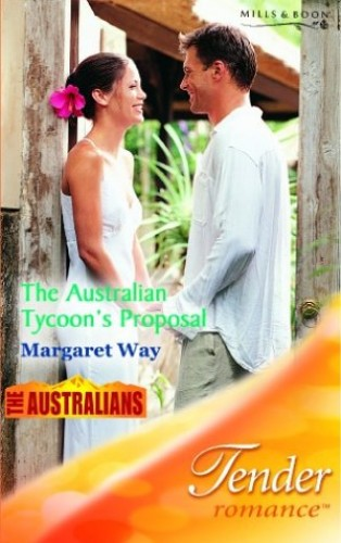 The Australian Tycoon's Proposal By Margaret Way