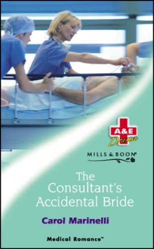 The Consultant's Accidental Bride By Carol Marinelli