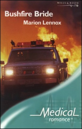 Bushfire Bride By Marion Lennox