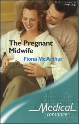 The Pregnant Midwife By Fiona McArthur