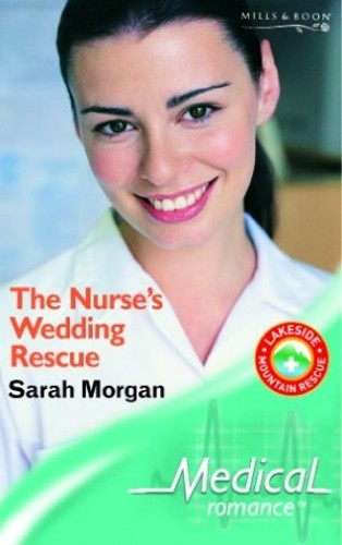 The Nurse's Wedding Rescue By Sarah Morgan