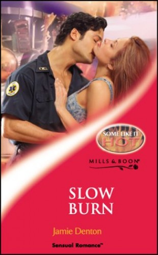 Slow Burn (Mills & Boon Sensual) (Some Like it Hot, Book 1) By Jamie Denton