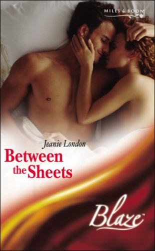 Between the Sheets by Jeanie London