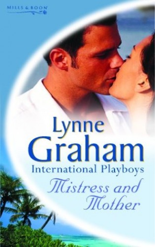 Mistress And Mother By Lynne Graham