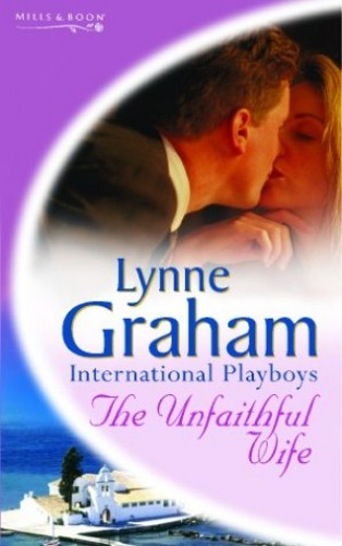 The Unfaithful Wife By Lynne Graham