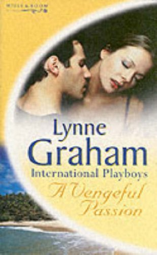 A Vengeful Passion (Lynne Graham Collection) By Lynne Graham