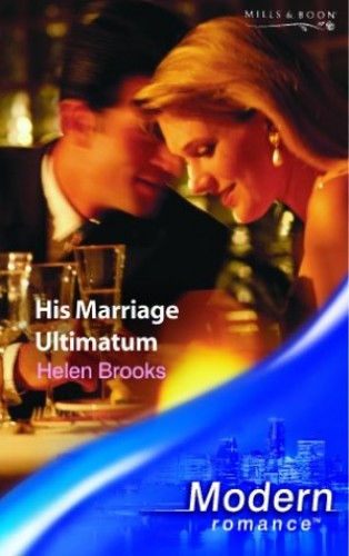 His Marriage Ultimatum By Helen Brooks