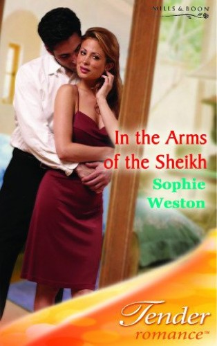 In the Arms of the Sheikh By Sophie Weston