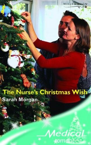 The Nurse's Christmas Wish By Sarah Morgan