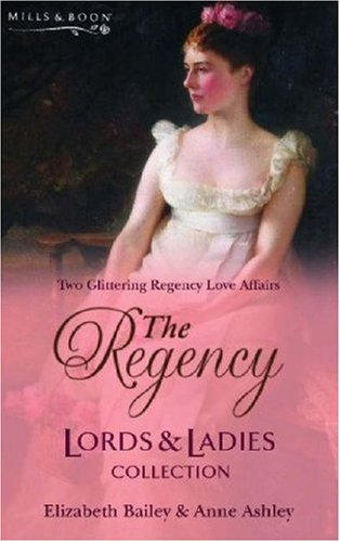 The Regency Lords & Ladies Collection: AND Lady Jane's Physician (Regency Lords and Ladies Collection) By Elizabeth Bailey
