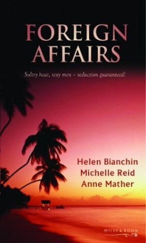 Foreign Affairs: Mistress By Contract / The Tycoon's Bride / All Night Long (Mills & Boon Special Releases) By Helen Bianchin