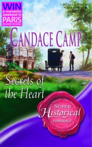Secrets Of The Heart (Mills & Boon Historical) (Super Historical Romance) By Candace Camp