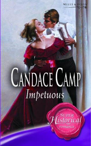 Impetuous (Mills & Boon Historical) (Super Historical Romance) by Candace Camp