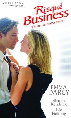 Risqué Businsess: A Very Stylish Affair / No Escaping Love / Instant Fire (Mills & Boon Special Releases) By Emma Darcy