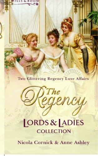 The Regency Lords and Ladies Collection By Nicola Cornick