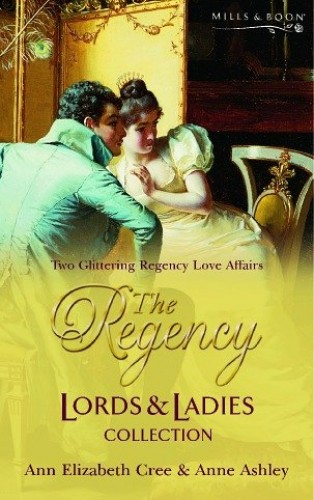 The Regency Lords and Ladies Collection By Ann Elizabeth Cree