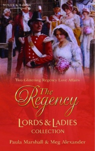 The Regency Lords and Ladies Collection By Paula Marshall