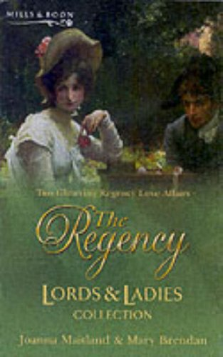 The Regency Lords & Ladies Collection Vol 5: AND The Silver Squire (Regency Lords and Ladies Collection S.) By Joanna Maitland