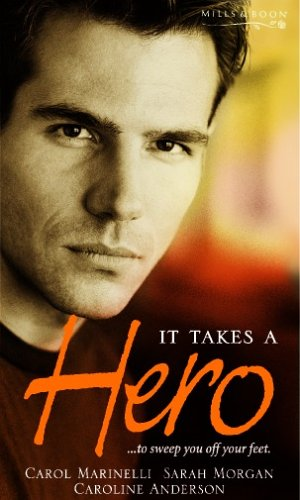 It Takes a Hero By Caroline Anderson