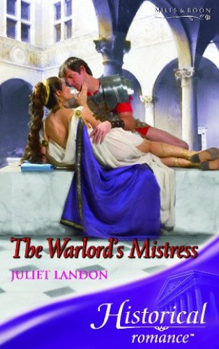 The Warlord's Mistress (Historical Romance) By Juliet Landon