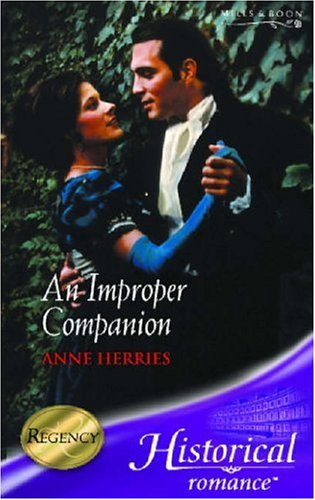 An Improper Companion (Historical Romance) By Anne Herries