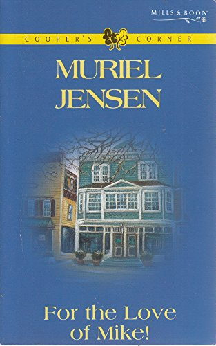 For the Love of Mike! (Mills & Boon Special Releases) By Muriel Jensen