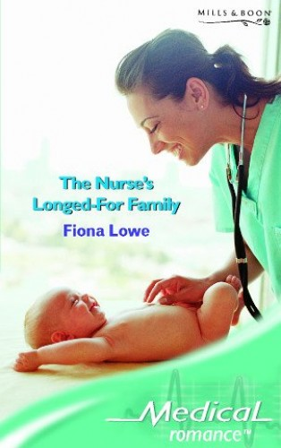 The Nurse's Longed-For Family By Fiona Lowe