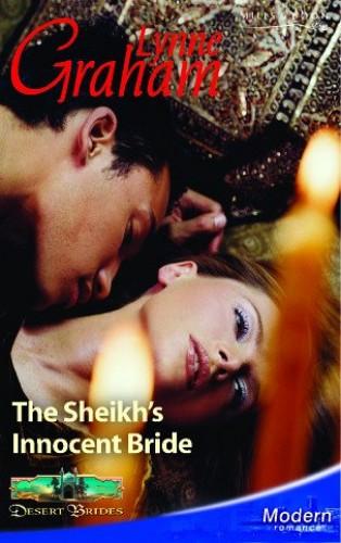 The Sheikh's Innocent Bride By Lynne Graham