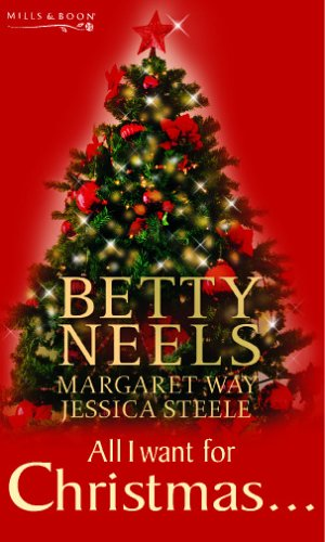 All I Want for Christmas... By Betty Neels