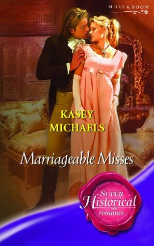 Marriageable Misses By Kasey Michaels
