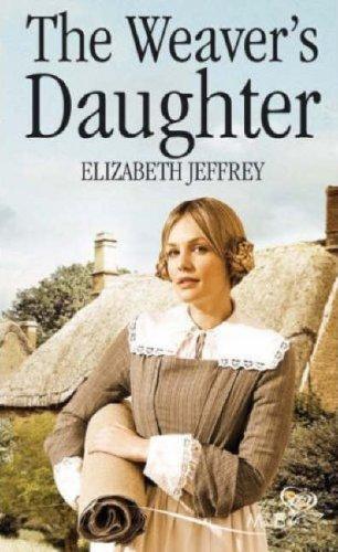 The Weaver's Daughter By Elizabeth Jeffrey