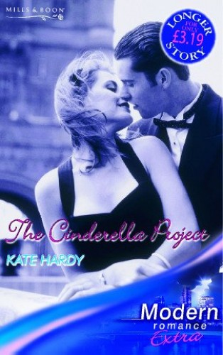 The Cinderella Project (Modern Romance Series Extra) By Kate Hardy