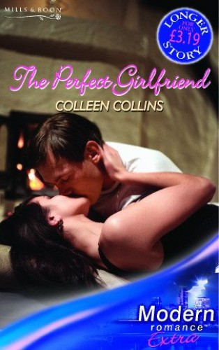 The Perfect Girlfriend By Colleen Collins