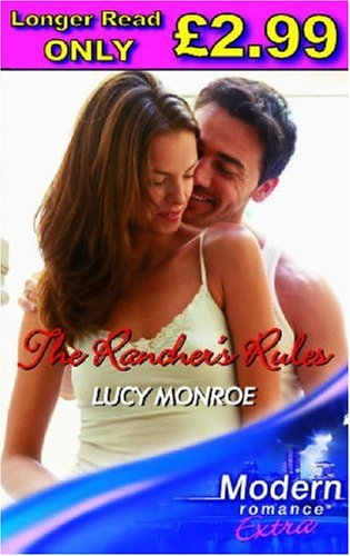 The Rancher's Rules (Modern Romance Series Extra) by Lucy Monroe