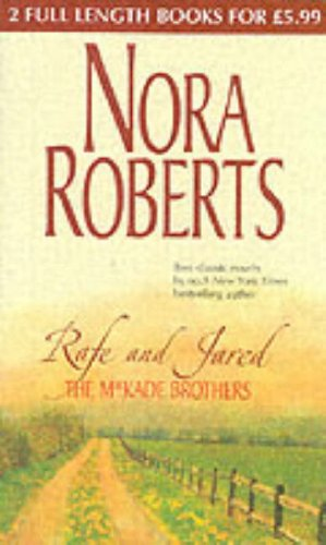 Rafe And Jared The Mackade Brothers By Nora Roberts