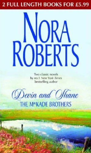 Devin and Shane THE MACKADE BROTHERS By Nora Roberts