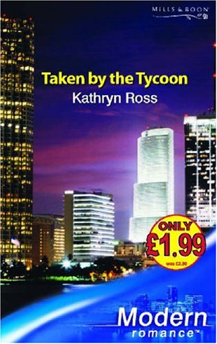 Taken By The Tycoon By Kathryn Ross