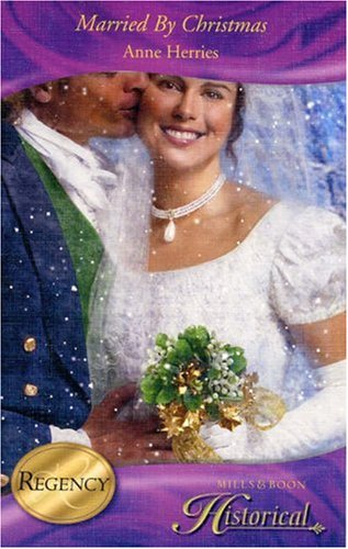 Married by Christmas By Anne Herries