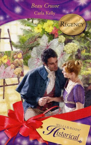 Beau Crusoe (Mills & Boon Historical) by Carla Kelly