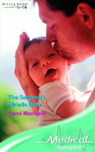 The Surgeon's Miracle Baby By Carol Marinelli