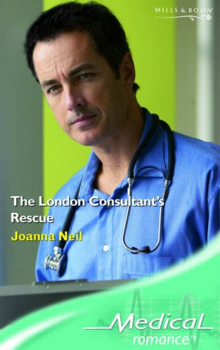 The London Consultant's Rescue By Joanna Neil