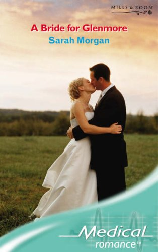 A Bride for Glenmore By Sarah Morgan