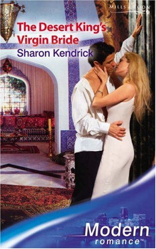 The Desert King's Virgin Bride By Sharon Kendrick