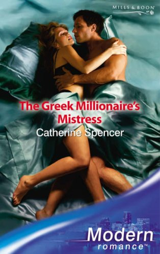 The Greek Millionaire's Mistress By Catherine Spencer